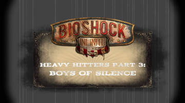 BioShock Infinite Boys of Silence feature