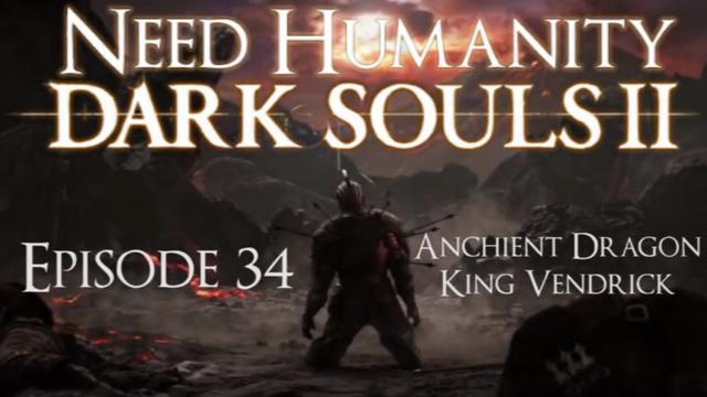 Dark Souls II Playthrough Ep 34: Ancient Dragon, King Vendrick