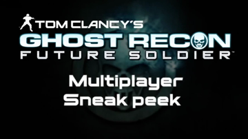 Tom Clancy's Ghost Recon: Future Soldier - Multiplayer Sneak Peek'