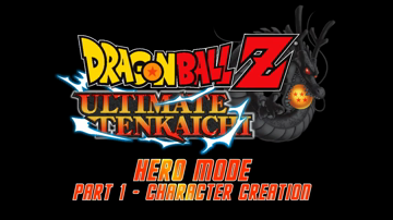 Dragon Ball Z: Ultimate Tenkaichi - Hero Mode: Part 1 - Character Creation