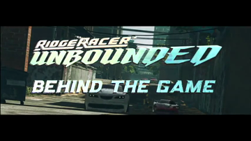Ridge Racer Unbounded - PS3 / X360 / PC - Behind the Game #1: Deal with it!